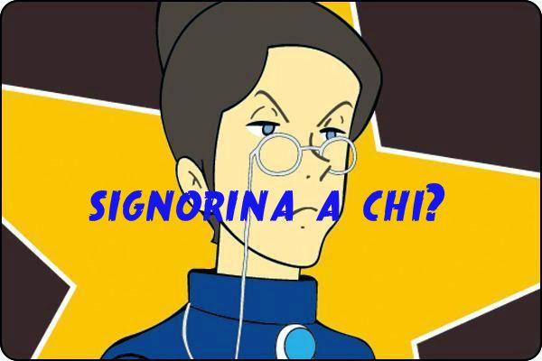 Signorina, a chi?
